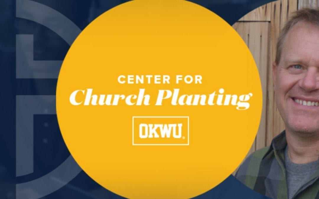 OKWU Announces Center for Church Planting