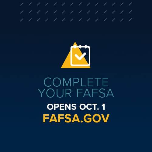 Apply for FAFSA early at fafsa.gov